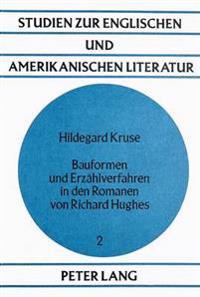 Bauformen Und Erzaehlverfahren in Den Romanen Von Richard Hughes