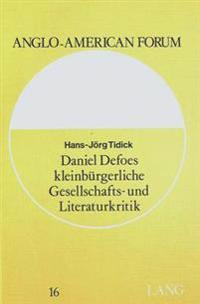 Daniel Defoes Kleinbuergerliche Gesellschafts- Und Literaturkritik: Vorstudien Zu Einer Analyse Des -Robinson Crusoe-