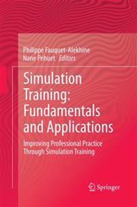 Simulation Training: Fundamentals and Applications