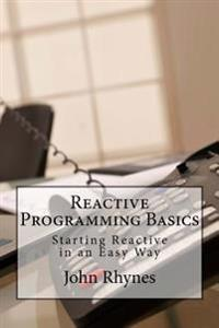 Reactive Programming Basics: Starting Reactive in an Easy Way