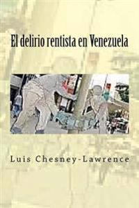 El Delirio Rentista En Venezuela