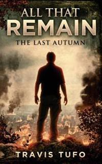 All That Remain: The Last Autumn
