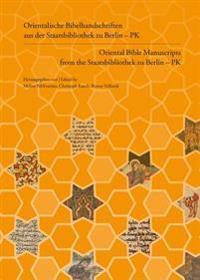 Orientalische Bibelhandschriften Aus Der Staatsbibliothek Zu Berlin - Pk / Oriental Bible Manuscripts from the Staatsbibliothek Zu Berlin - Pk: Eine I