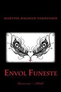 Envol Funeste: Roman Noir