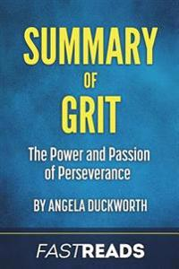 Summary of Grit: By Angela Duckworth - Includes Key Takeaways & Analysis