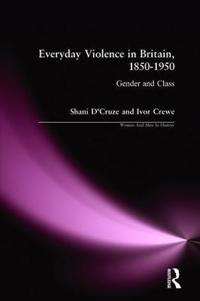 Everyday Violence in Britain, 1850-1950