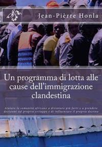 Un Programma Di Lotta Alle Cause Dell'immigrazione Clandestina: Aiutare Le Comunita Africane a Diventare Piu Forti E a Prendere Decisioni Sul Proprio