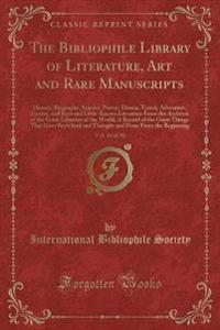 The Bibliophile Library of Literature, Art and Rare Manuscripts, Vol. 24 of 30