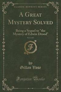 A Great Mystery Solved, Vol. 2 of 3