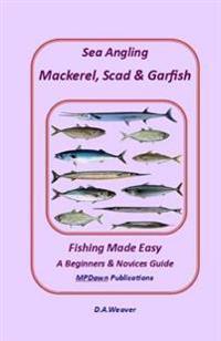 Sea Angling Mackerel, Scad & Garfish, Fishing Made Easy