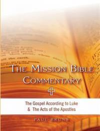 The Mission Bible Commentary: The Gospel According to Luke and the Acts of the Apostles