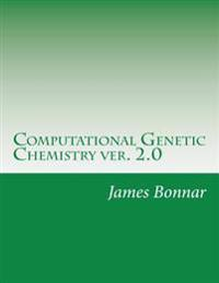 Computational Genetic Chemistry Ver. 2.0