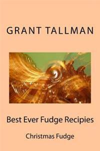 Best Ever Fudge Recipies
