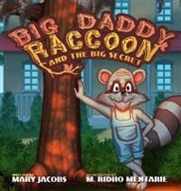 Big Daddy Raccoon and the Big Secret