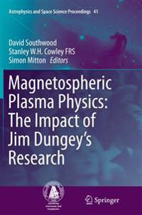 Magnetospheric Plasma Physics: The Impact of Jim Dungey's Research