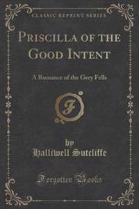 Priscilla of the Good Intent