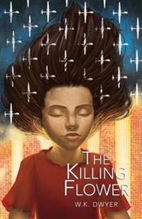 The Killing Flower
