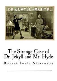 The Strange Case of Dr. Jekyll and Mr. Hyde: Dr. Jekyll and Mr. Hyde