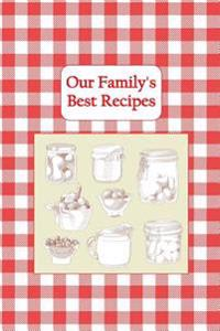 Our Family's Best Recipes: Blank Cookbook