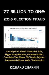 77 Billion to One: 2016 Election Fraud