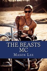 The Beasts MC: The Complete Collection
