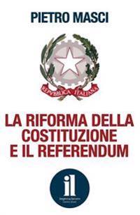 La Riforma Della Costituzione E Il Referendum