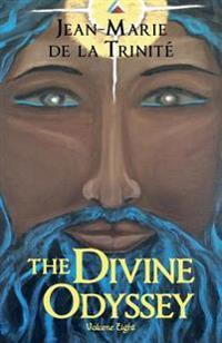 The Divine Odyssey: Volume Eight