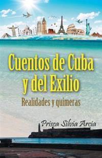 Cuentos de Cuba y del Exilio: Realidades y Quimeras