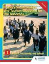 Primary Social Studies and Tourism Education for The Bahamas Book 1   new ed