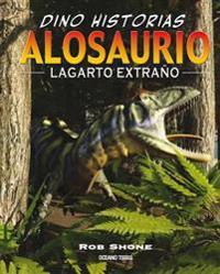 Alosaurio. Lagarto Extrano