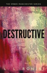 Thriller Romance: Destructive: An Action Adventure Thriller Filled with Romance, Mystery and Suspense