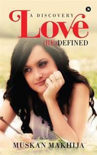 Love (Re)Defined: A Discovery