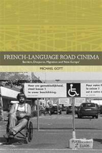 French-Language Road Cinema: Borders, Diasporas, Migration and 'New Europe'