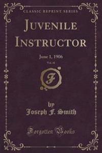 Juvenile Instructor, Vol. 41