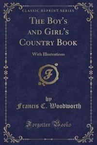 The Boy's and Girl's Country Book
