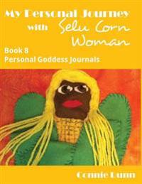 My Personal Journey with Selu Corn Woman