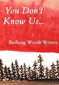 You Don't Know Us...: Budlong Woods Writers
