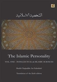 The Islamic Personality Volume 1 (Ashakhsiya Al Islamiya): Intellectual & Islamic Sciences