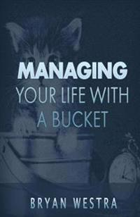 Managing Your Life with a Bucket