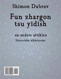 "Fun ""Zhargon"" Tsu Yidish, Un Andere Artiklen: From Zhargon to Yiddish and Other Articles"