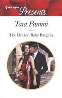 The Drakon Baby Bargain: A Passionate Story of Scandal, Pregnancy and Romance
