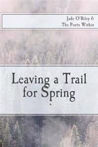 Leaving a Trail for Spring