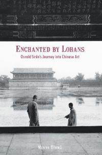 Enchanted by Lohans: Osvald Sirén's Journey Into Chinese Art