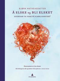 Å elske og bli elsket: Hvordan ta vare på kjærligheten?