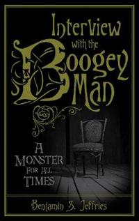 Interview with the Boogeyman