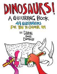 Dinosaurs! a Colouring Book