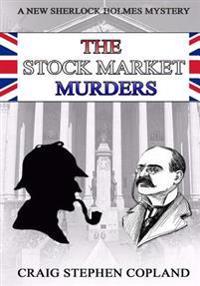 The Stock Market Murders: New Sherlock Holmes Mysteries in Large Print
