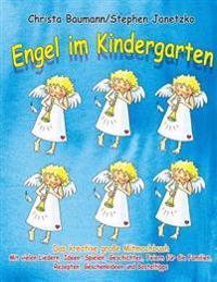 Engel Im Kindergarten - Das Kreative Grosse Mitmachbuch: Mit Vielen Liedern, Ideen, Spielen, Geschichten, Feiern Fur Die Familien, Rezepten, Geschenki