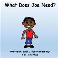 What Does Joe Need?