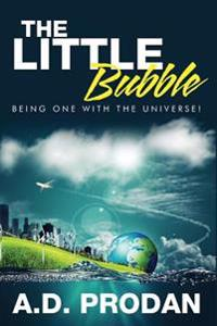 The Little Bubble: Being One with the Universe